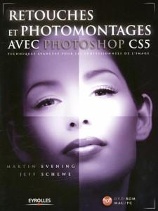 Retouches et photomontages avec Photoshop CS5 - Techniques avancées pour les professionels de l'image